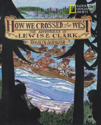 How We Crossed the West By Schanzer, Rosalyn